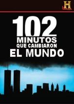 102 Minutos que cambiaron el Mundo