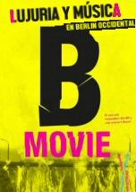 B-Movie: Lujuria y Musica en Berlin Occidental 1979-1989