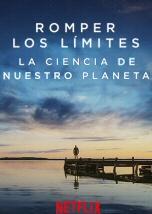 Romper los limites: La ciencia de nuestro planeta