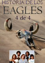 Historia de los Eagles 4 de 4