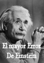 El Mayor Error de Einstein