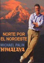 El Himalaya con Michael Palin: Norte por el Noroeste